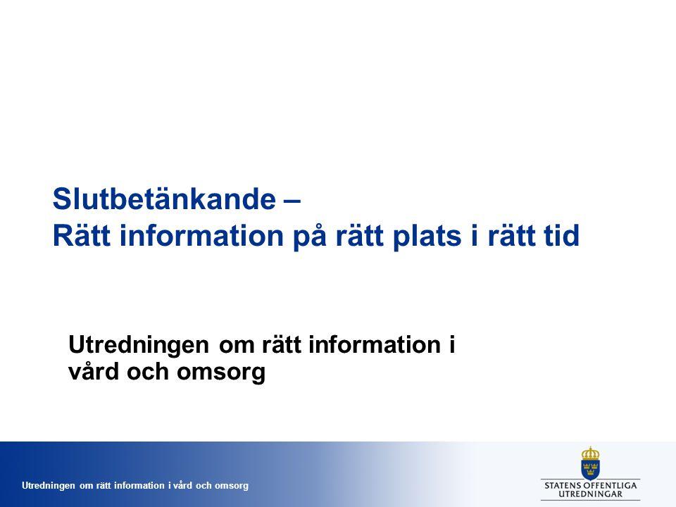 Slutbetänkande – Rätt information på rätt plats i rätt tid
