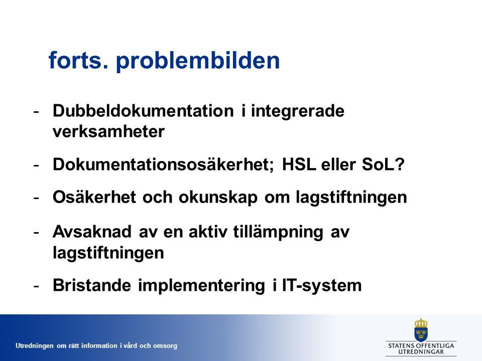 forts. problembilden Dubbeldokumentation i integrerade verksamheter