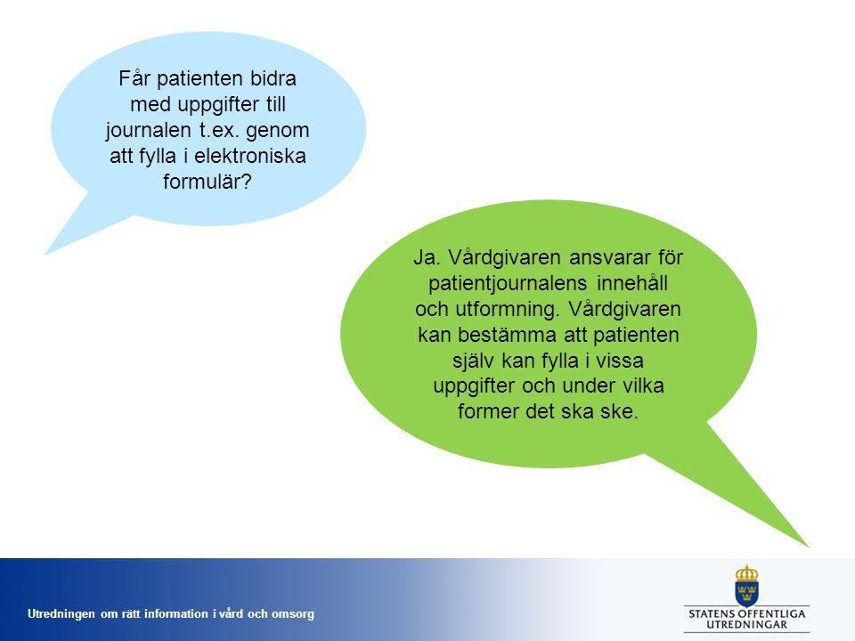 Får patienten bidra med uppgifter till journalen t. ex