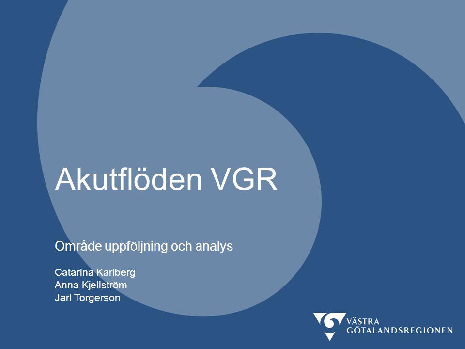 Akutflöden VGR Område uppföljning och analys Catarina Karlberg