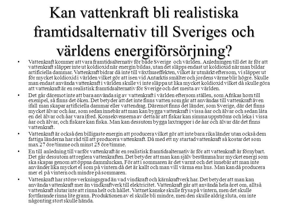 Kan vattenkraft bli realistiska framtidsalternativ till Sveriges och världens energiförsörjning