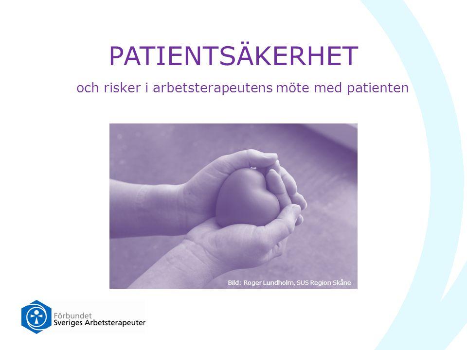 PATIENTSÄKERHET och risker i arbetsterapeutens möte med patienten