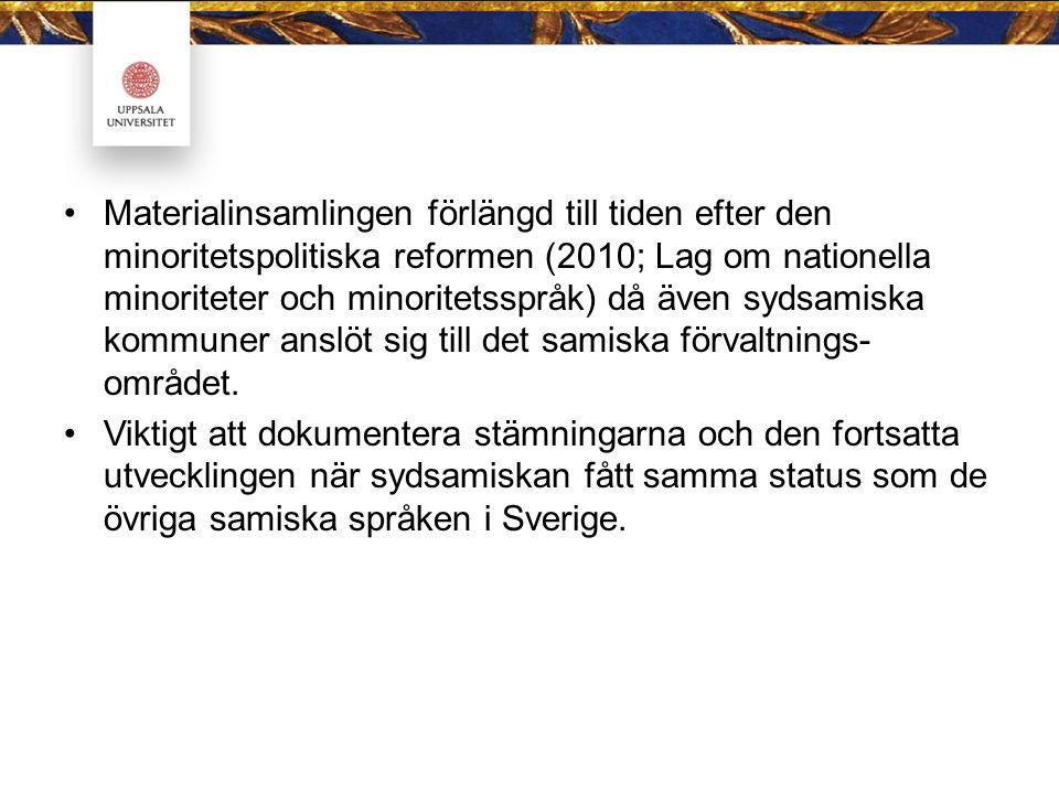 Materialinsamlingen förlängd till tiden efter den minoritetspolitiska reformen (2010; Lag om nationella minoriteter och minoritetsspråk) då även sydsamiska kommuner anslöt sig till det samiska förvaltnings-området.