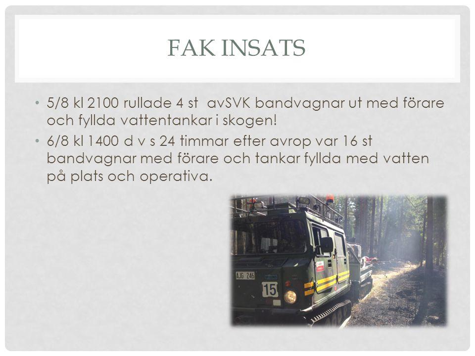 FAK insats 5/8 kl 2100 rullade 4 st avSVK bandvagnar ut med förare och fyllda vattentankar i skogen!