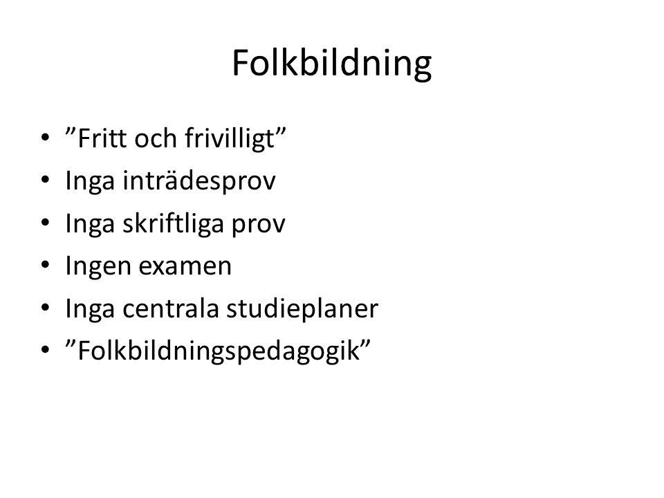 Folkbildning Fritt och frivilligt Inga inträdesprov