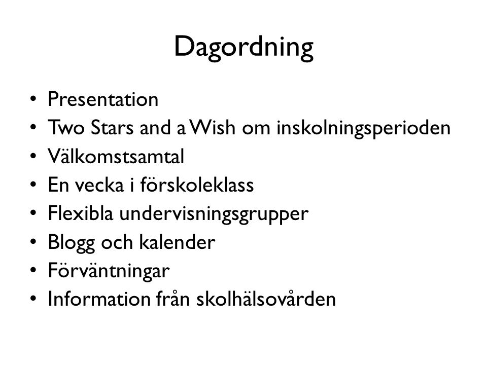 Dagordning Presentation Two Stars and a Wish om inskolningsperioden
