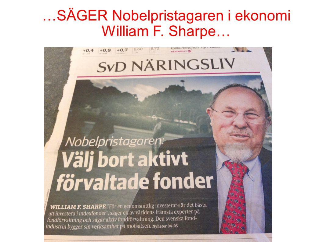 …SÄGER Nobelpristagaren i ekonomi William F. Sharpe…