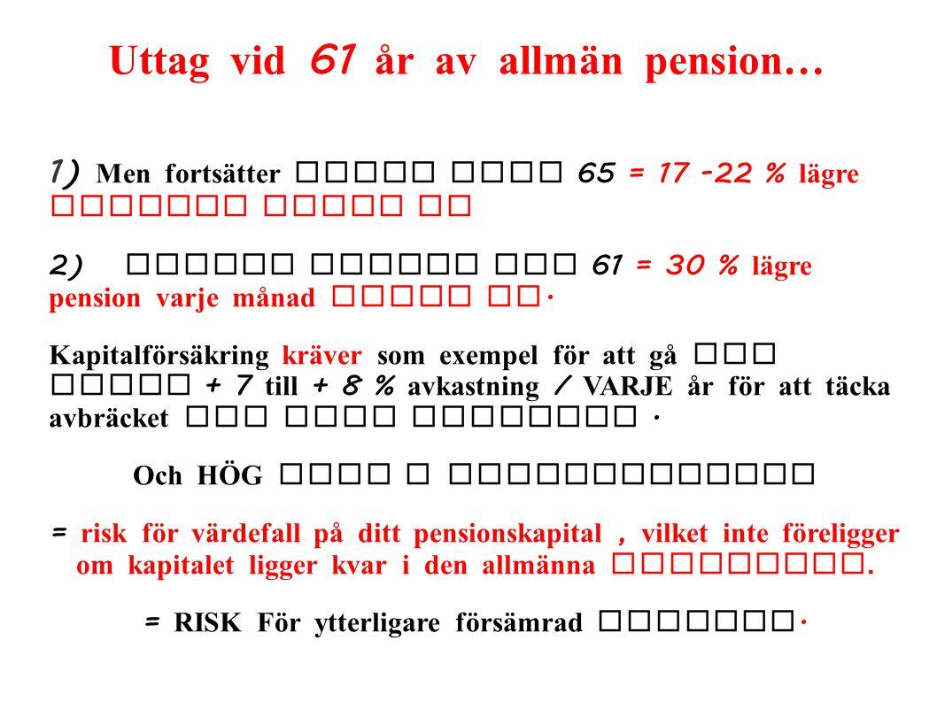 Uttag vid 61 år av allmän pension…