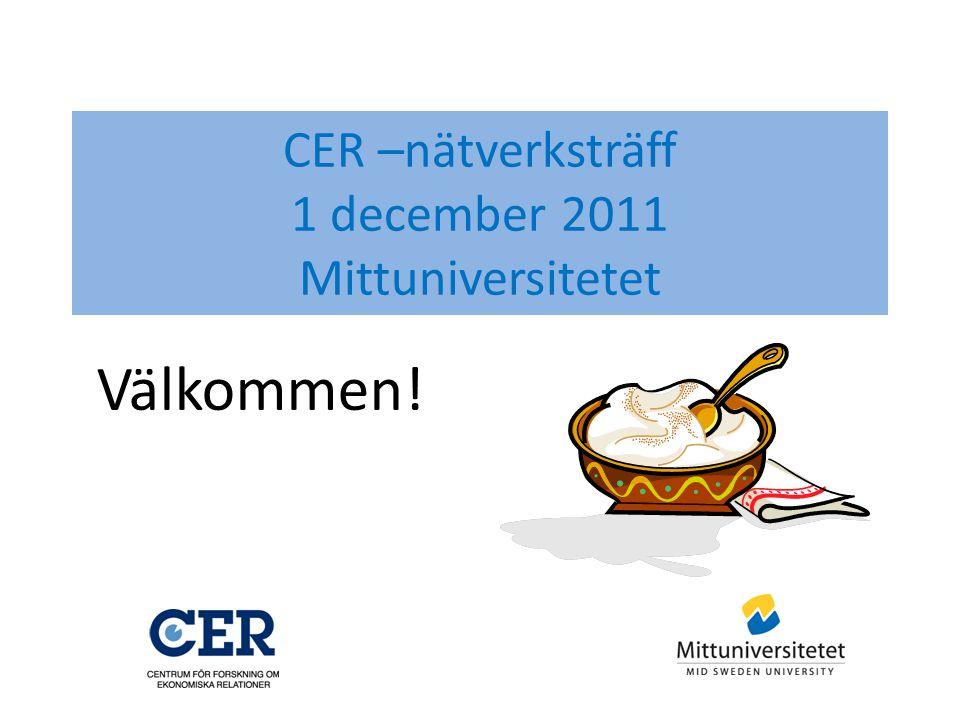 CER –nätverksträff 1 december 2011 Mittuniversitetet