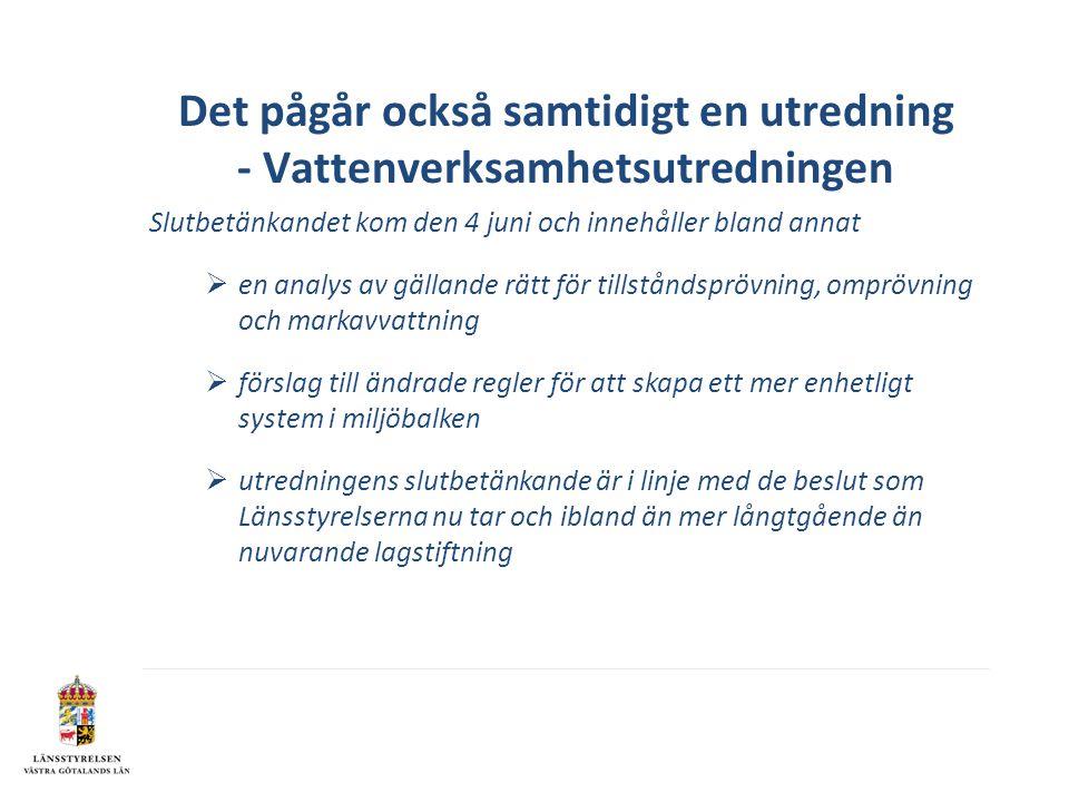 Det pågår också samtidigt en utredning - Vattenverksamhetsutredningen
