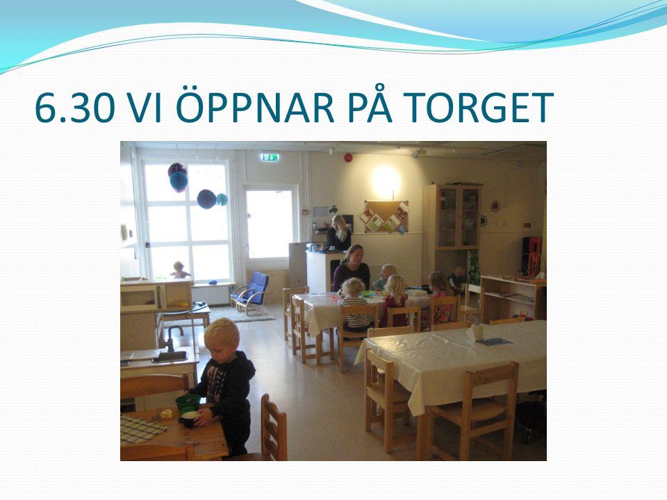 6.30 VI ÖPPNAR PÅ TORGET