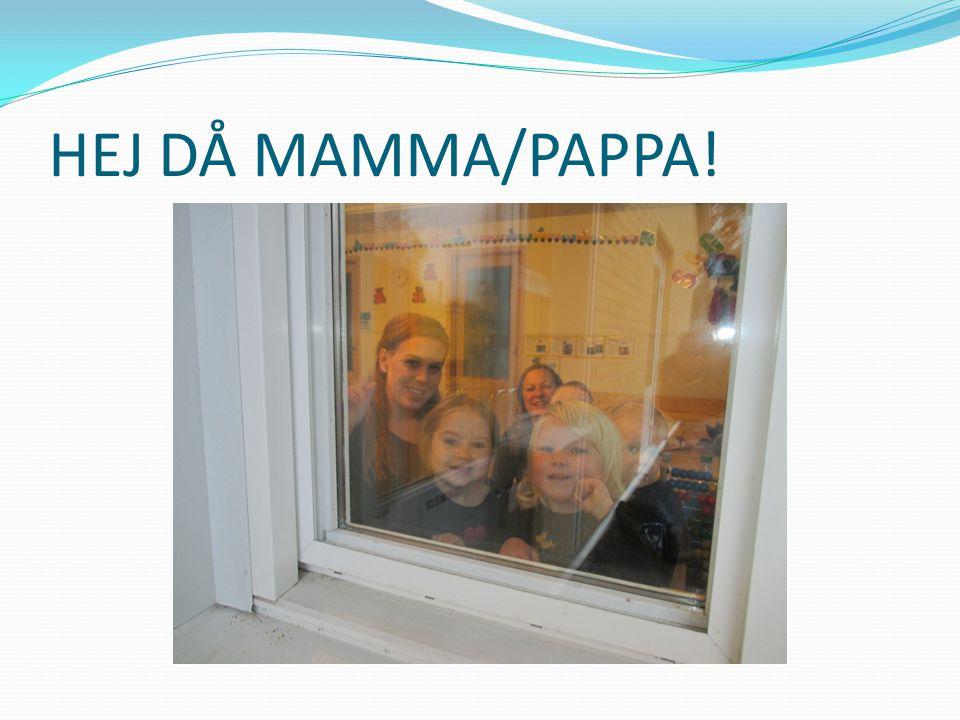 HEJ DÅ MAMMA/PAPPA!