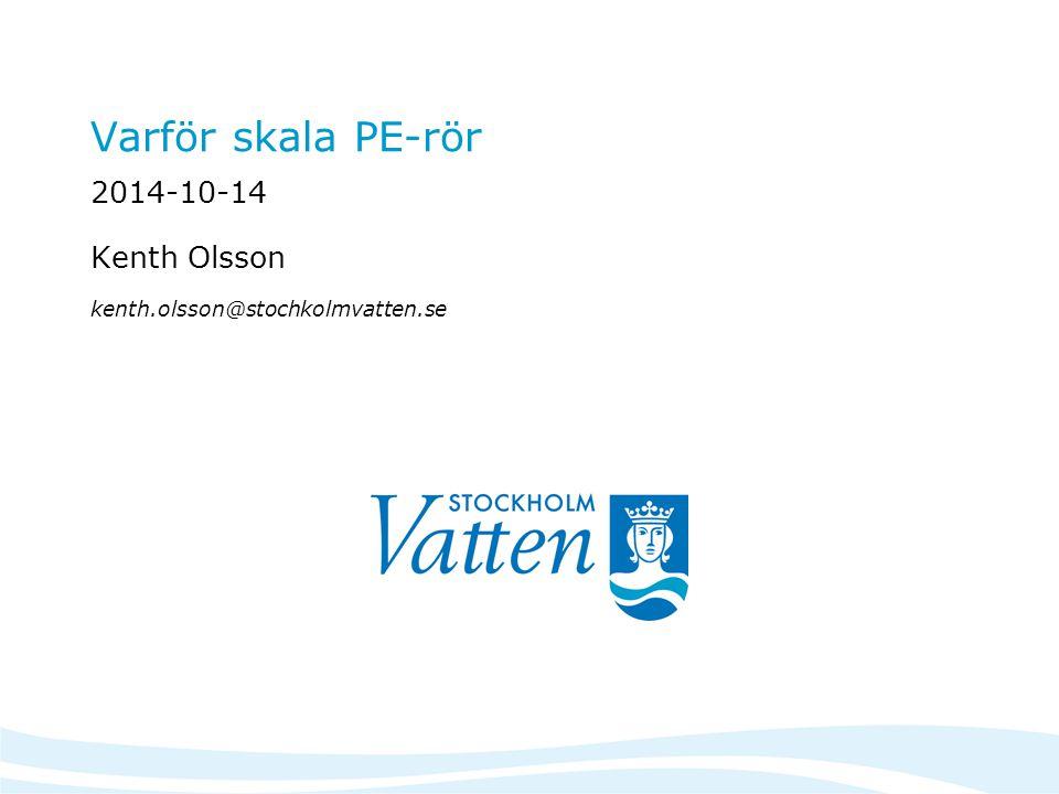 2014-10-14 Kenth Olsson kenth.olsson@stochkolmvatten.se
