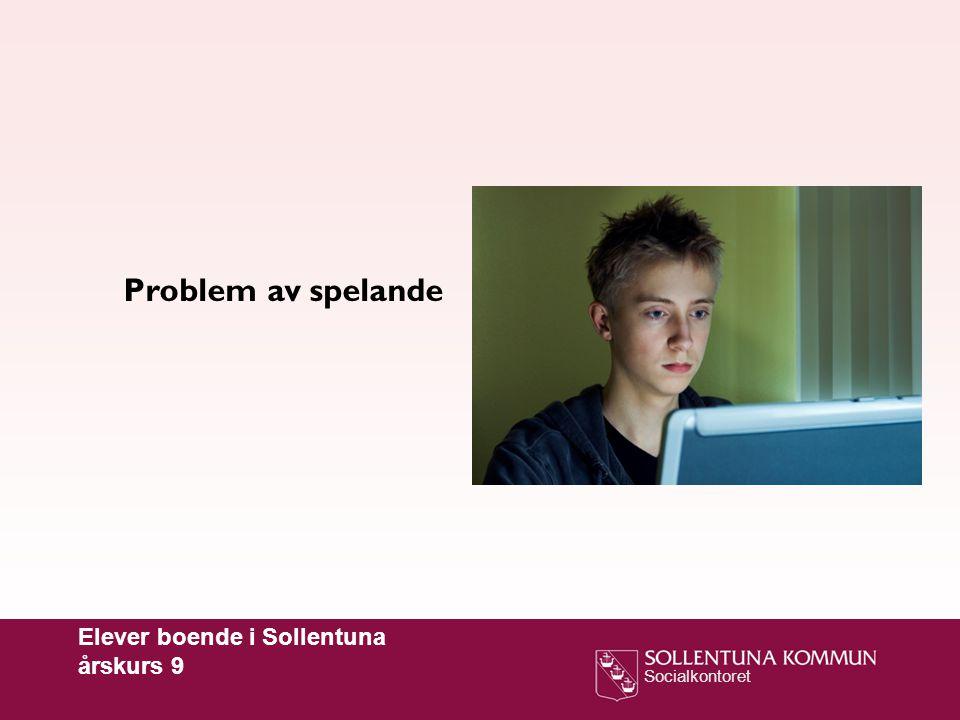 Problem av spelande Elever boende i Sollentuna årskurs 9
