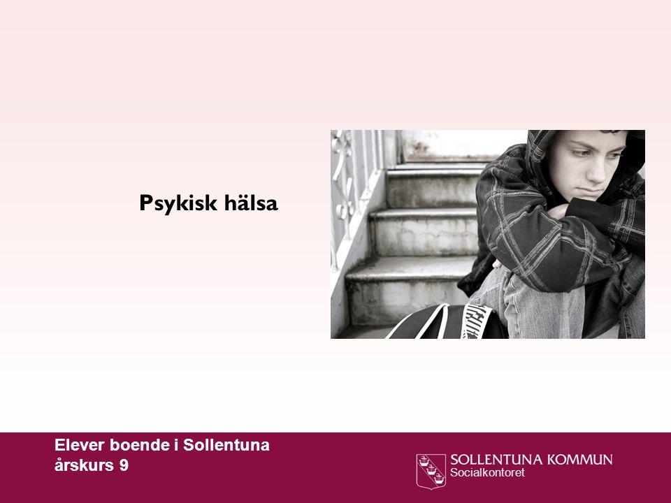 Psykisk hälsa Elever boende i Sollentuna årskurs 9