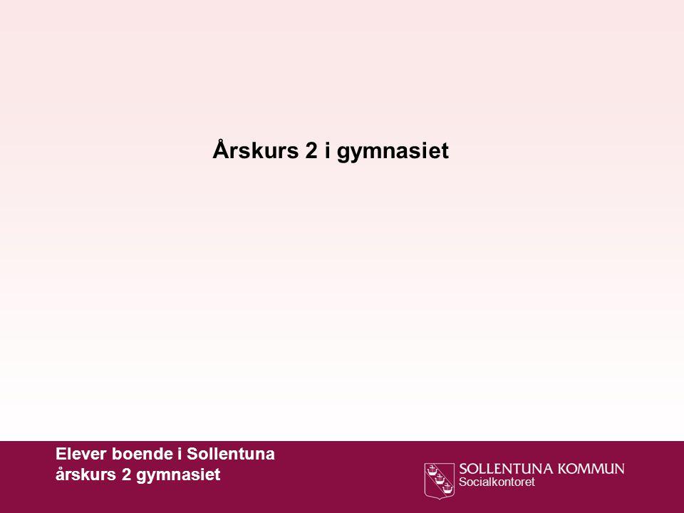Årskurs 2 i gymnasiet Elever boende i Sollentuna årskurs 2 gymnasiet