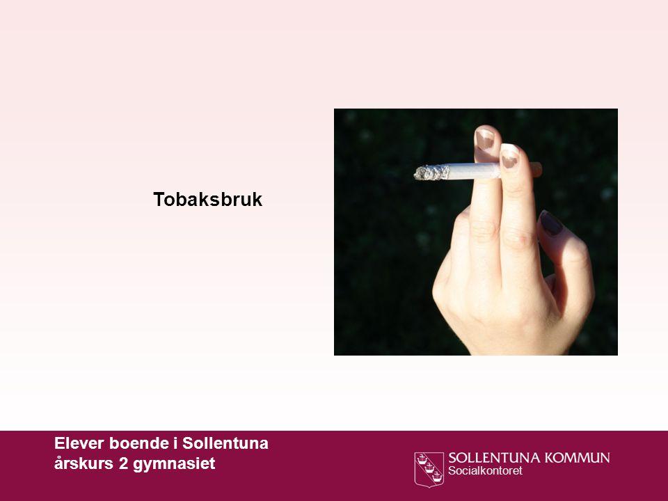 Tobaksbruk Elever boende i Sollentuna årskurs 2 gymnasiet