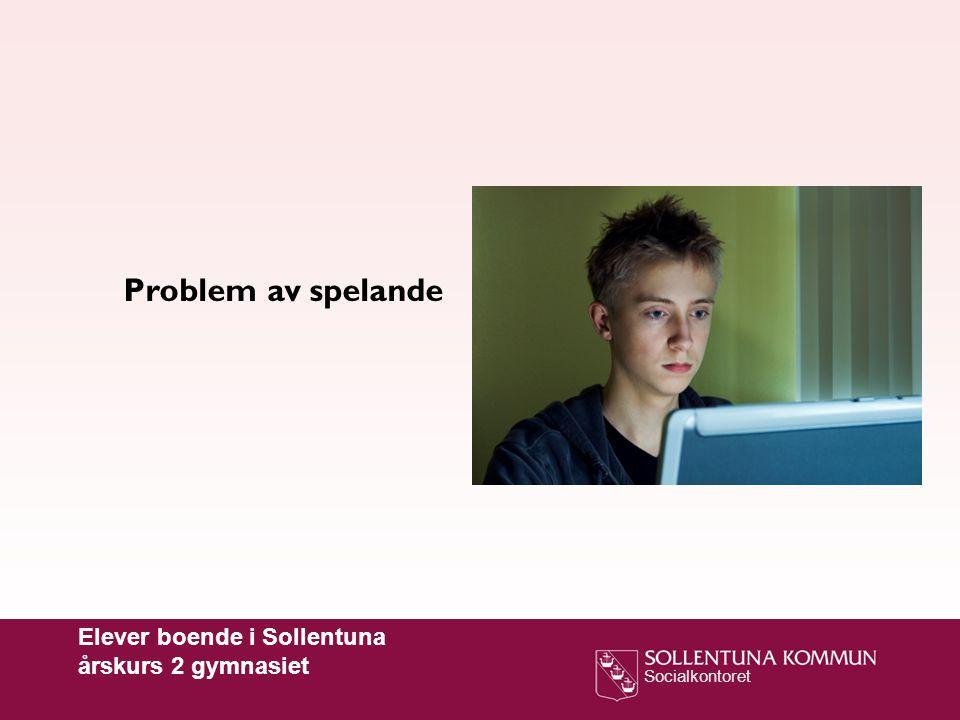Problem av spelande Elever boende i Sollentuna årskurs 2 gymnasiet