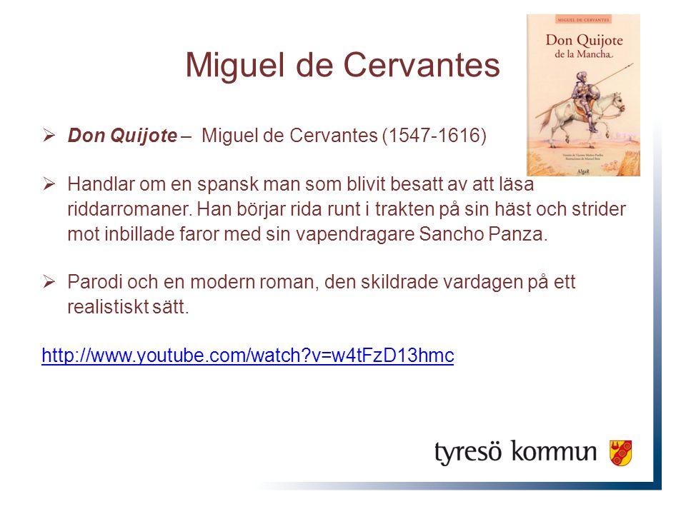 Miguel de Cervantes Don Quijote – Miguel de Cervantes (1547-1616)