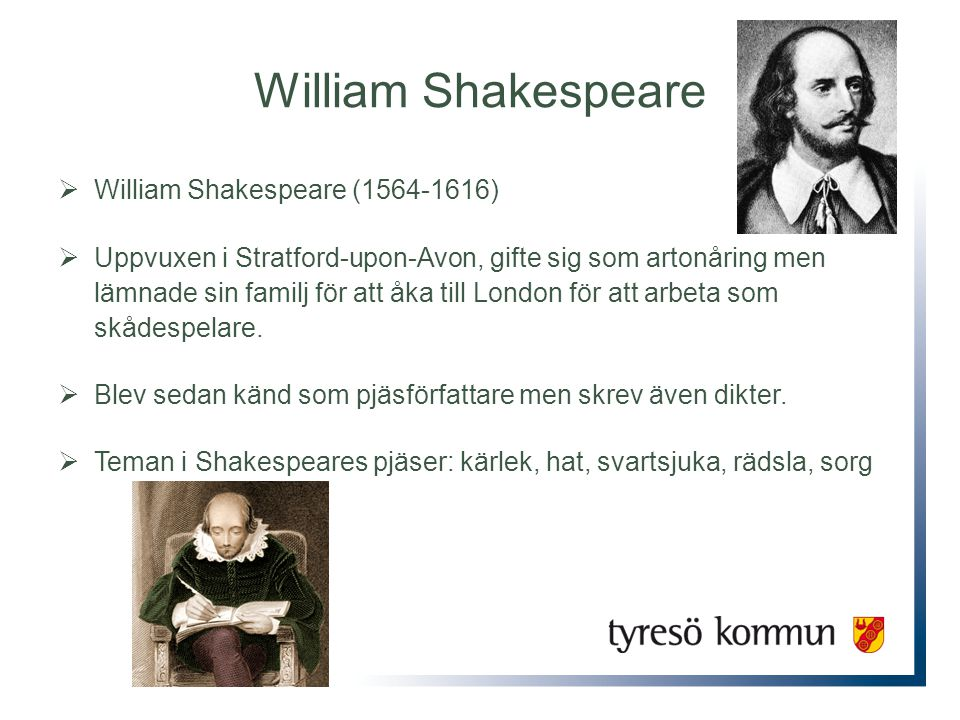 William Shakespeare William Shakespeare (1564-1616)