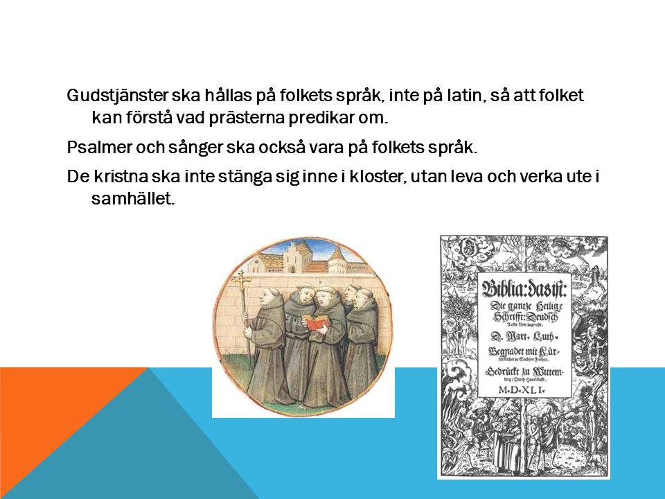 Gudstjänster ska hållas på folkets språk, inte på latin, så att folket kan förstå vad prästerna predikar om.