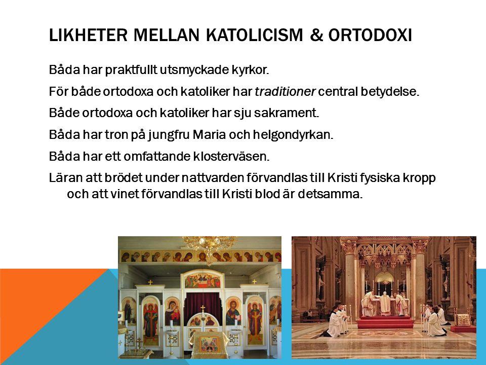 Likheter mellan katolicism & ortodoxi