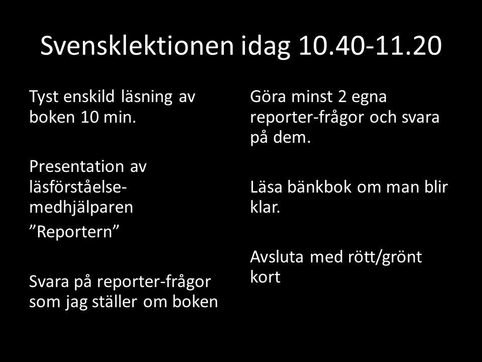 Svensklektionen idag 10.40-11.20