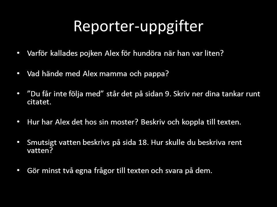 Reporter-uppgifter Varför kallades pojken Alex för hundöra när han var liten Vad hände med Alex mamma och pappa