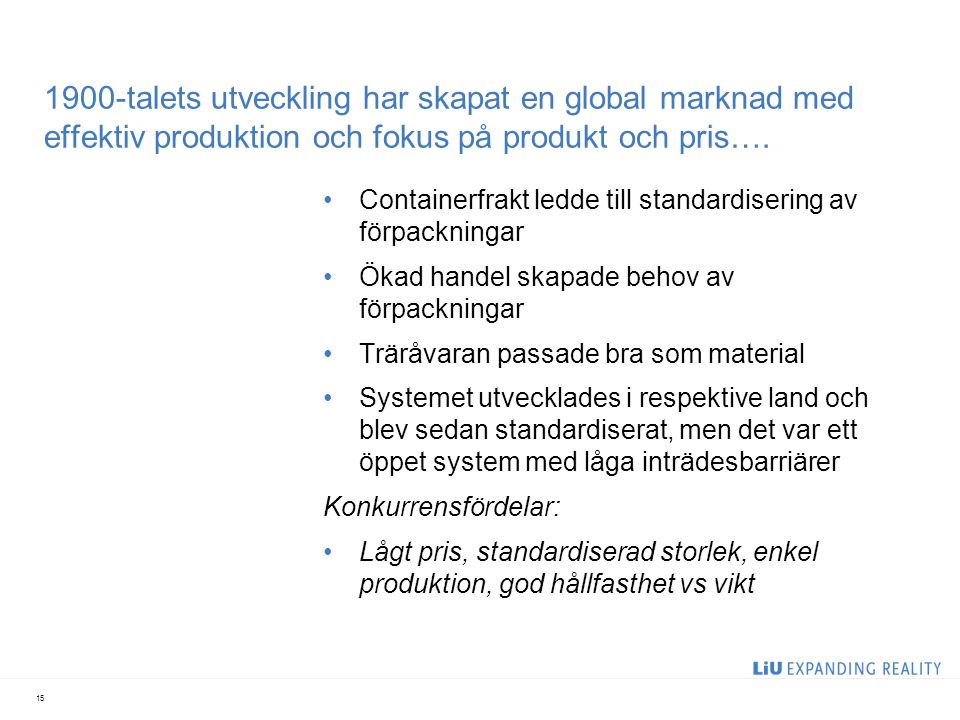 1900-talets utveckling har skapat en global marknad med effektiv produktion och fokus på produkt och pris….