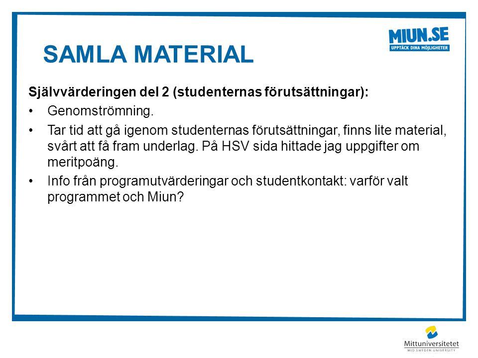 Samla material Självvärderingen del 2 (studenternas förutsättningar):