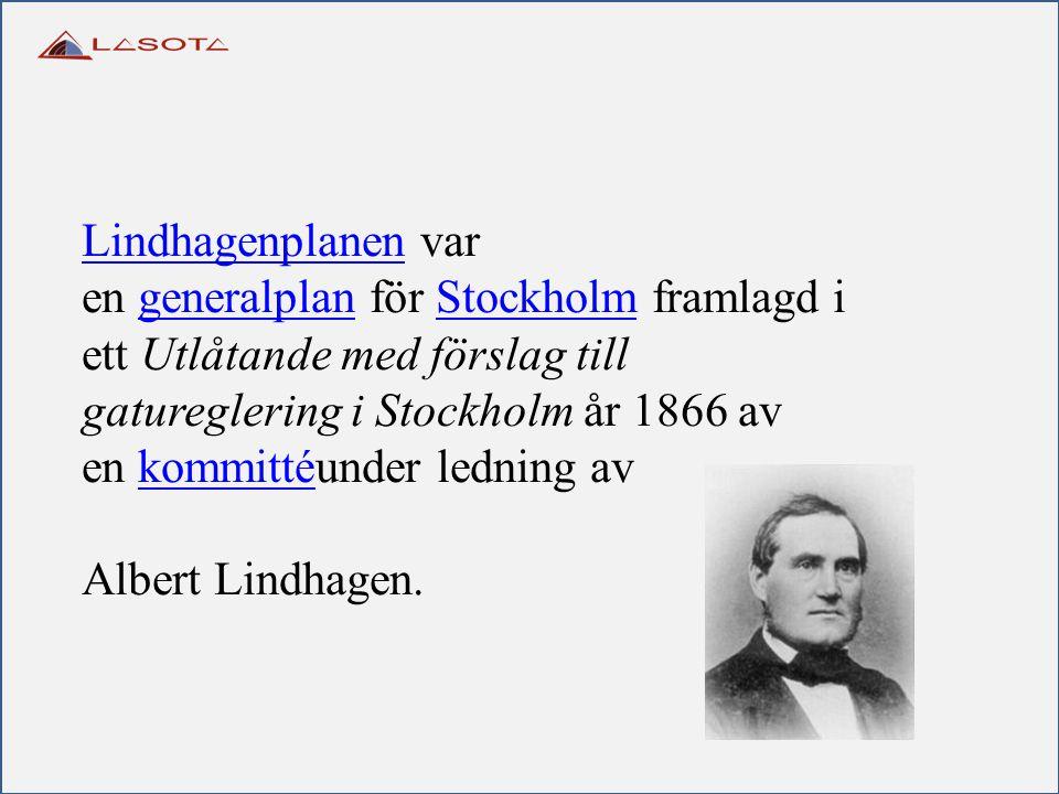 Lindhagenplanen var en generalplan för Stockholm framlagd i ett Utlåtande med förslag till gatureglering i Stockholm år 1866 av en kommittéunder ledning av