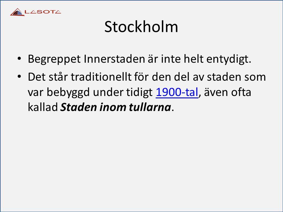Stockholm Begreppet Innerstaden är inte helt entydigt.
