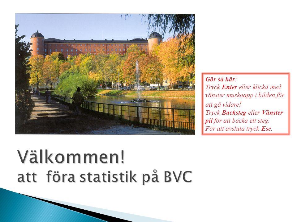 Välkommen! att föra statistik på BVC