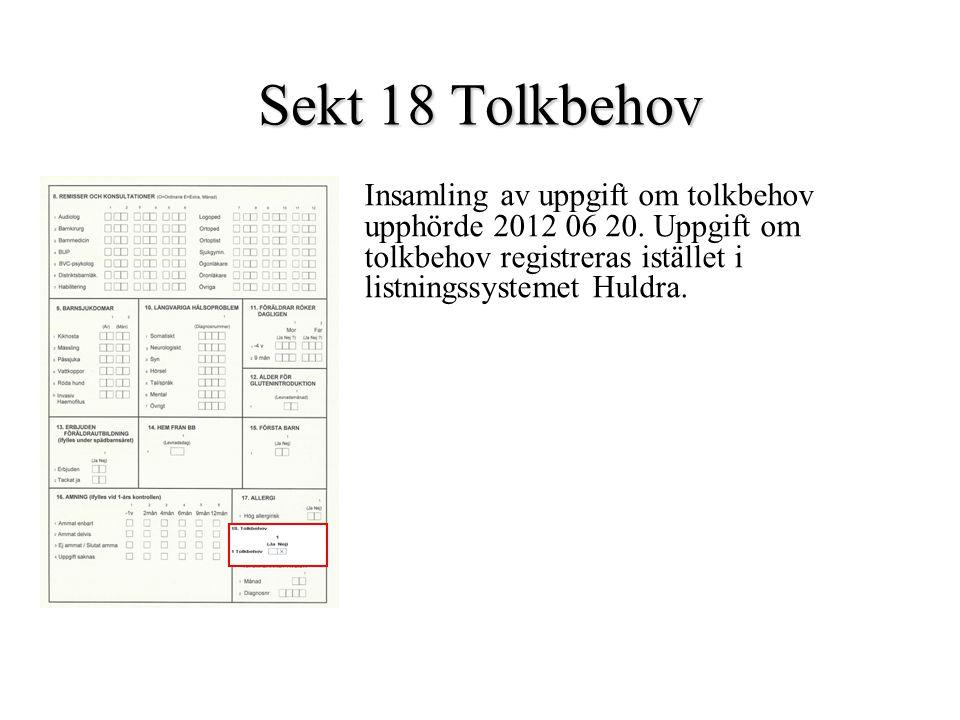 Sekt 18 Tolkbehov Insamling av uppgift om tolkbehov upphörde 2012 06 20.