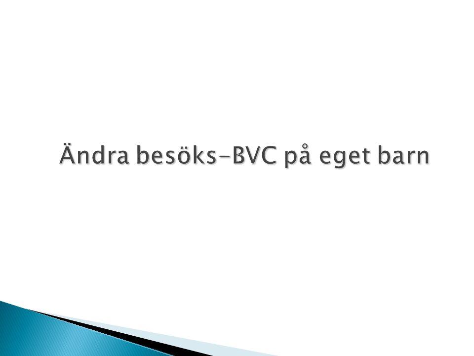 Ändra besöks-BVC på eget barn