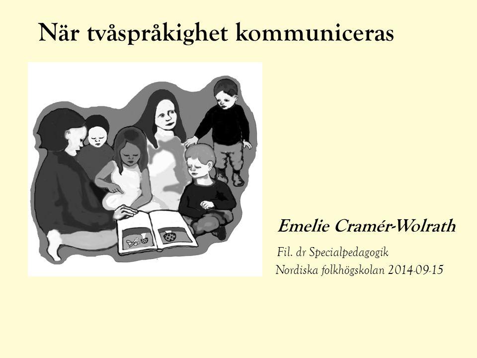 När tvåspråkighet kommuniceras. Emelie Cramér-Wolrath. Fil