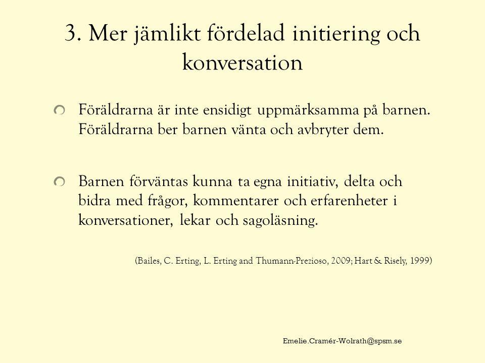 3. Mer jämlikt fördelad initiering och konversation
