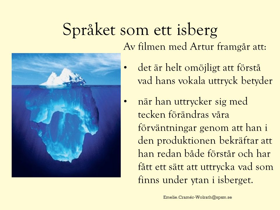 Språket som ett isberg Av filmen med Artur framgår att: