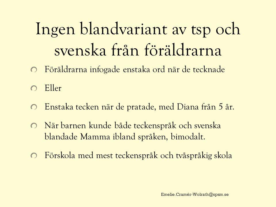 Ingen blandvariant av tsp och svenska från föräldrarna