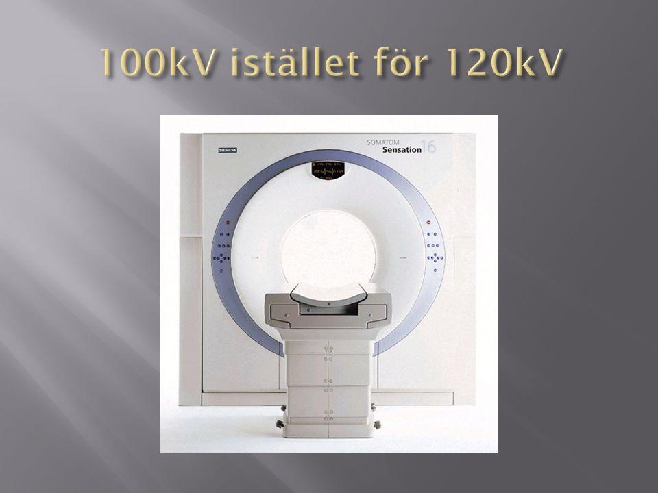 100kV istället för 120kV Tittade på CTDI på100/120 på Flash ca 50mAs högre på 100kV(siffror innan scan)