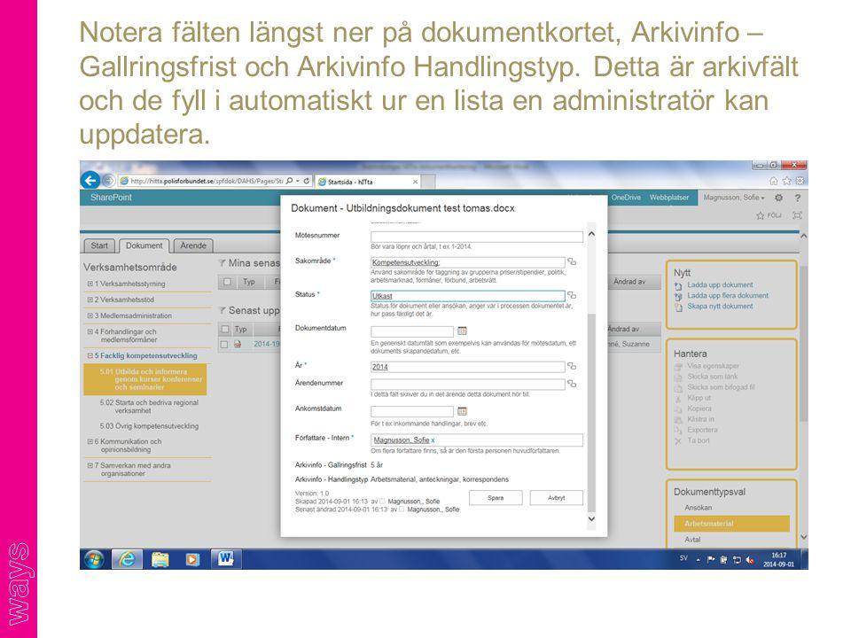 Notera fälten längst ner på dokumentkortet, Arkivinfo – Gallringsfrist och Arkivinfo Handlingstyp.