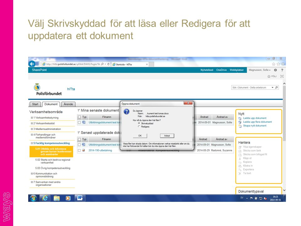 Välj Skrivskyddad för att läsa eller Redigera för att uppdatera ett dokument