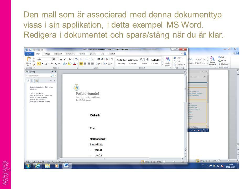 Den mall som är associerad med denna dokumenttyp visas i sin applikation, i detta exempel MS Word.