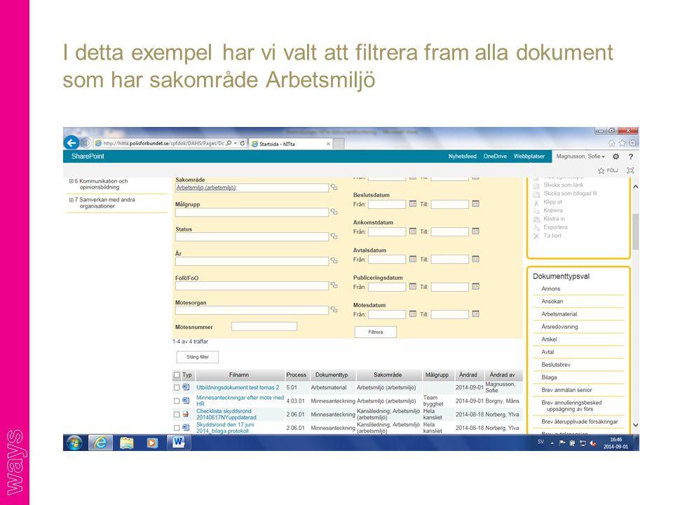I detta exempel har vi valt att filtrera fram alla dokument som har sakområde Arbetsmiljö