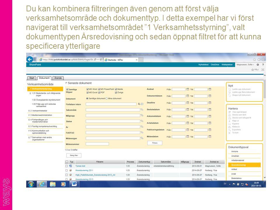 Du kan kombinera filtreringen även genom att först välja verksamhetsområde och dokumenttyp.