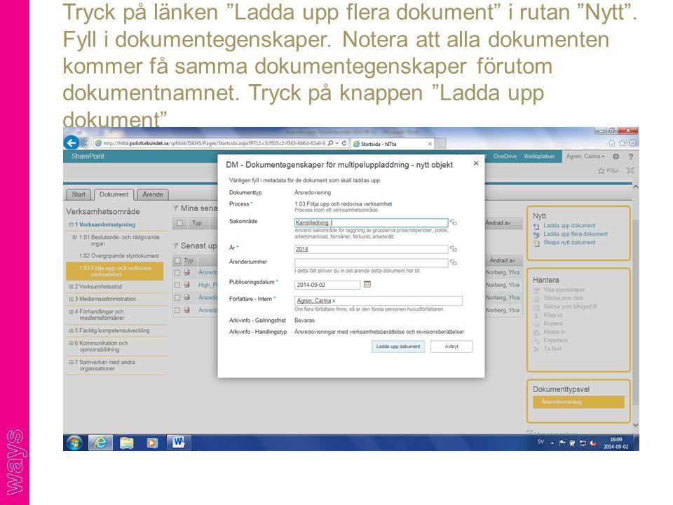 Tryck på länken Ladda upp flera dokument i rutan Nytt