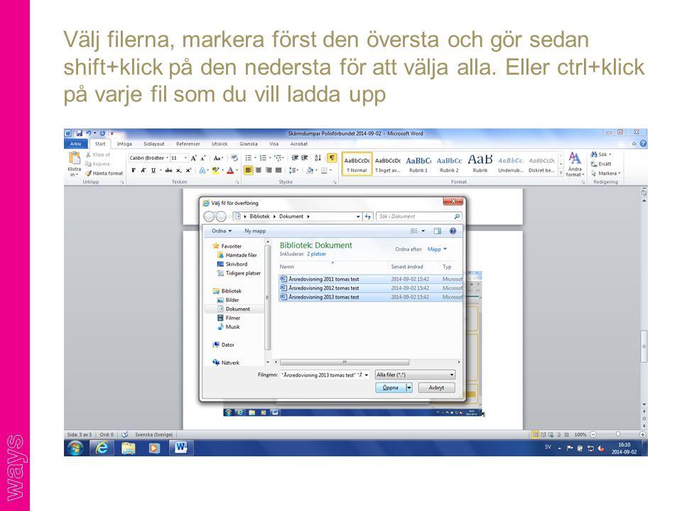 Välj filerna, markera först den översta och gör sedan shift+klick på den nedersta för att välja alla.