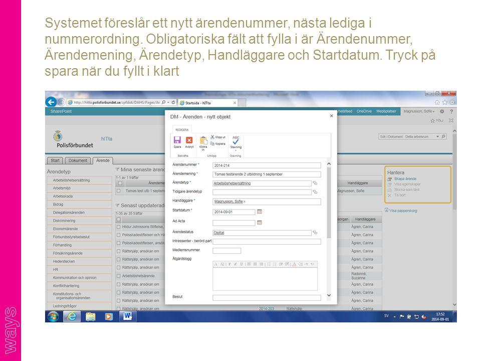 Systemet föreslår ett nytt ärendenummer, nästa lediga i nummerordning