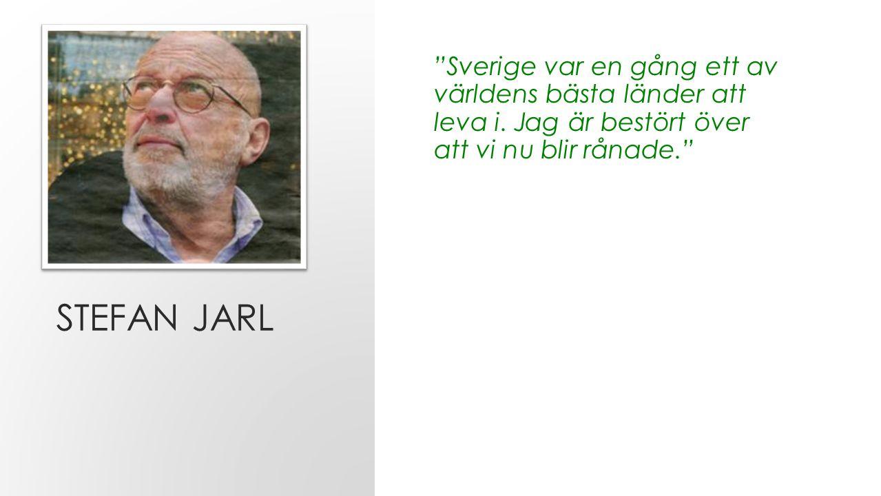 Stefan Jarl Sverige var en gång ett av världens bästa länder att leva i.