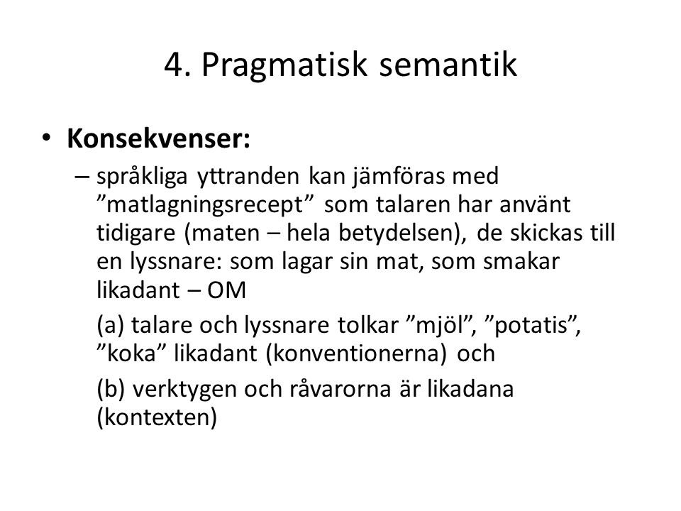 4. Pragmatisk semantik Konsekvenser: